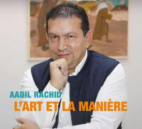 Entretien avec Dr Aadil Rachid : L'Art et la Manière.